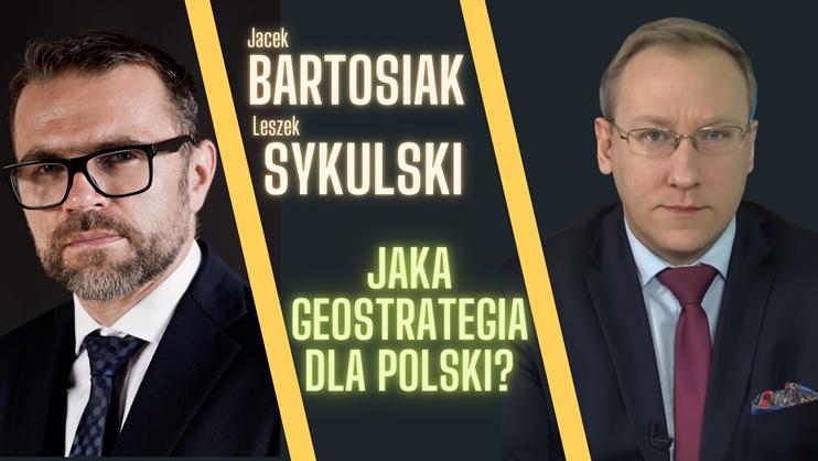 Jacek Bartosiak i Leszek Sykulski w dyskusji pt. Jaka geostrategia dla Polski?