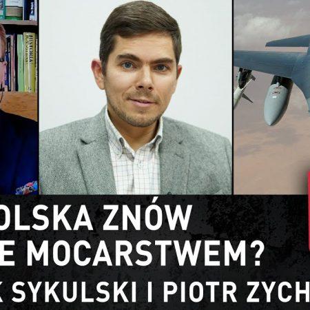 Leszek Sykulski i Piotr Zychowicz: Czy Polska znów będzie mocarstwem?