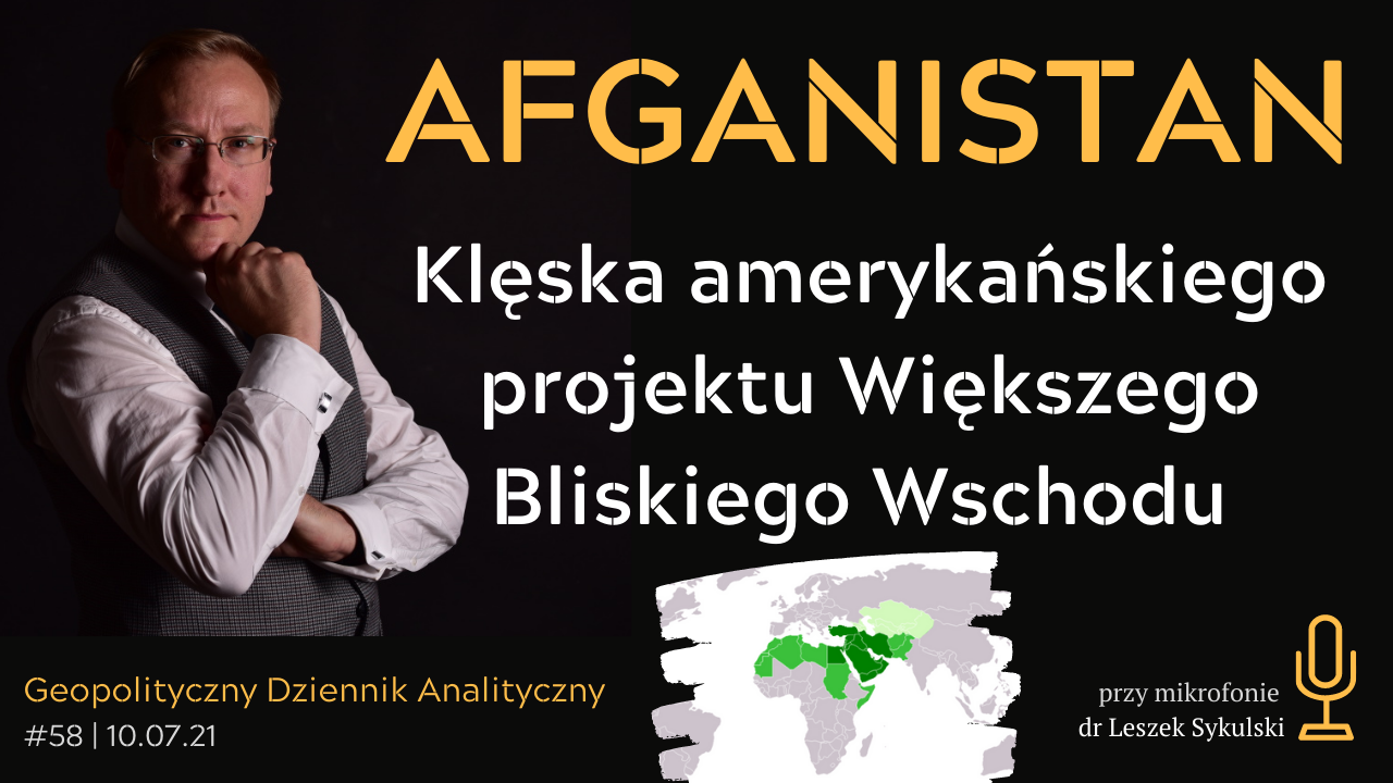 Afganistan – klęska amerykańskiego projektu Większego Bliskiego Wschodu