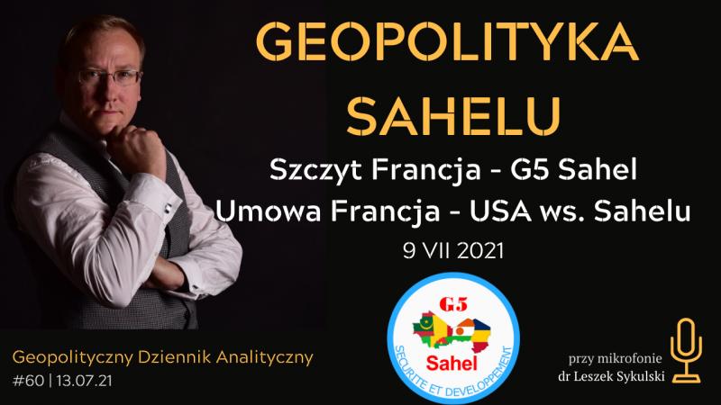 Geopolityka Sahelu. Szczyt Francja-G5 Sahel i umowa Francja-USA z 9 VII 2020