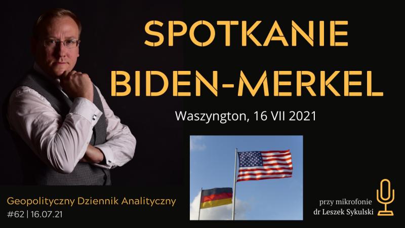 Spotkanie Biden-Merkel – 16 VII 2021