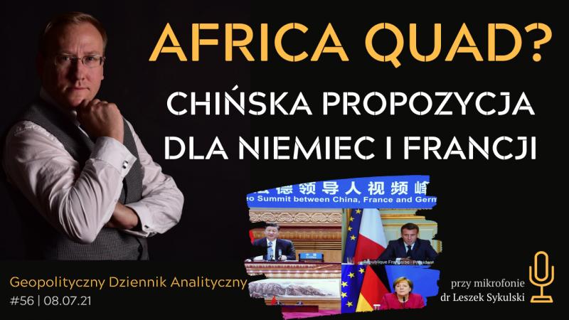 Africa Quad? Chińska propozycja dla Niemiec i Francji