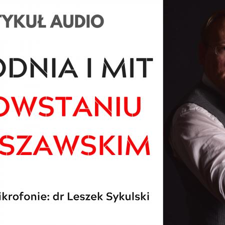 Zbrodnia i mit. O powstaniu warszawskim (artykuł + audio)