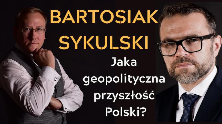 Jacek Bartosiak i Leszek Sykulski – Jaka geopolityczna przyszłość Polski?