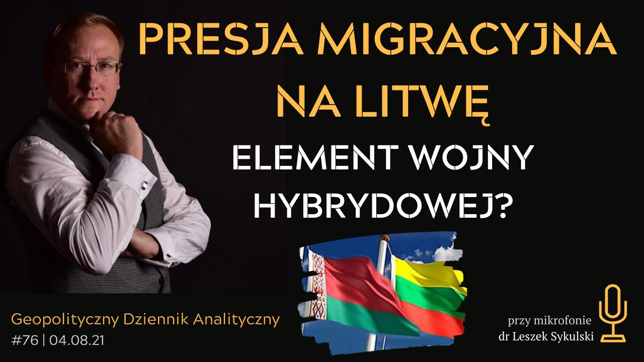 Presja migracyjna na Litwę – element wojny hybrydowej?