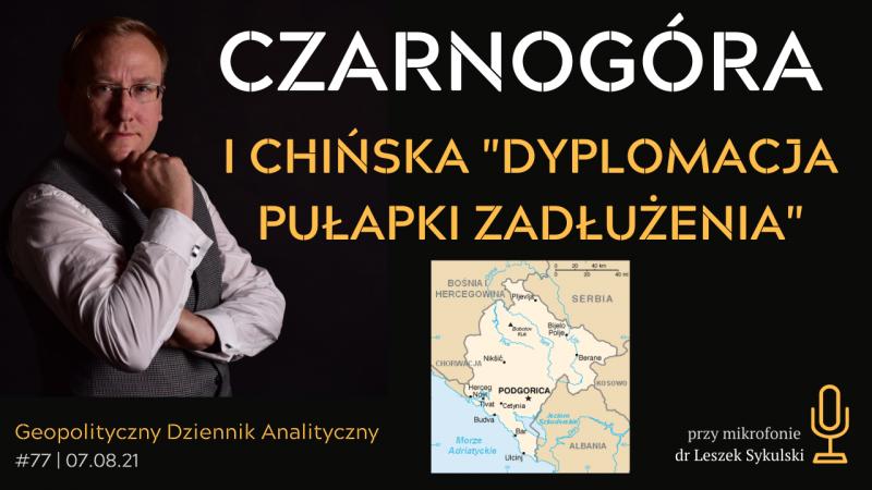 """Czarnogóra i chińska """"dyplomacja pułapki zadłużenia"""""""