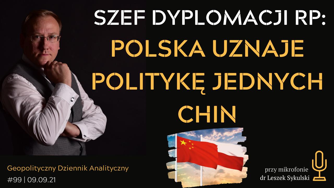 Szef polskiego MSZ: Stanowisko Polski jest jasne: uznajemy politykę jednych Chin