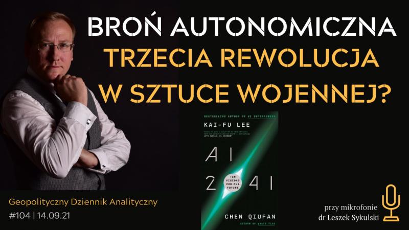 Broń autonomiczna – trzecia rewolucja w sztuce wojennej?