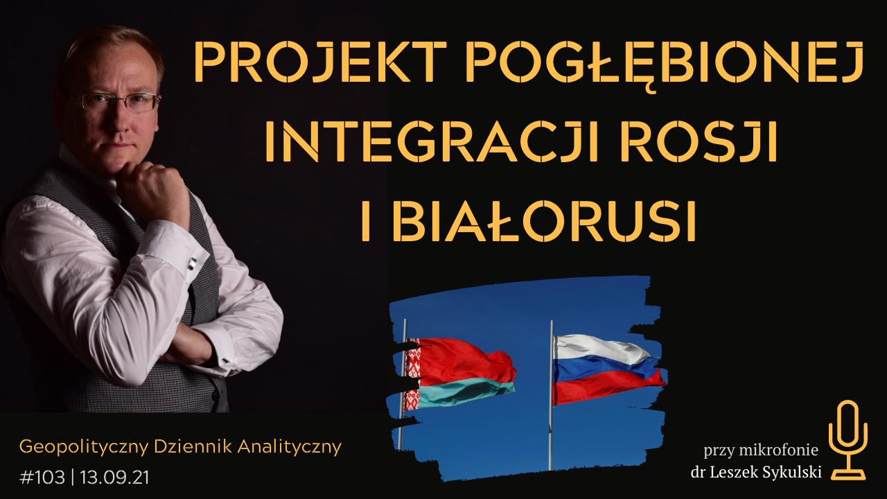 Projekt pogłębionej integracji Rosji i Białorusi