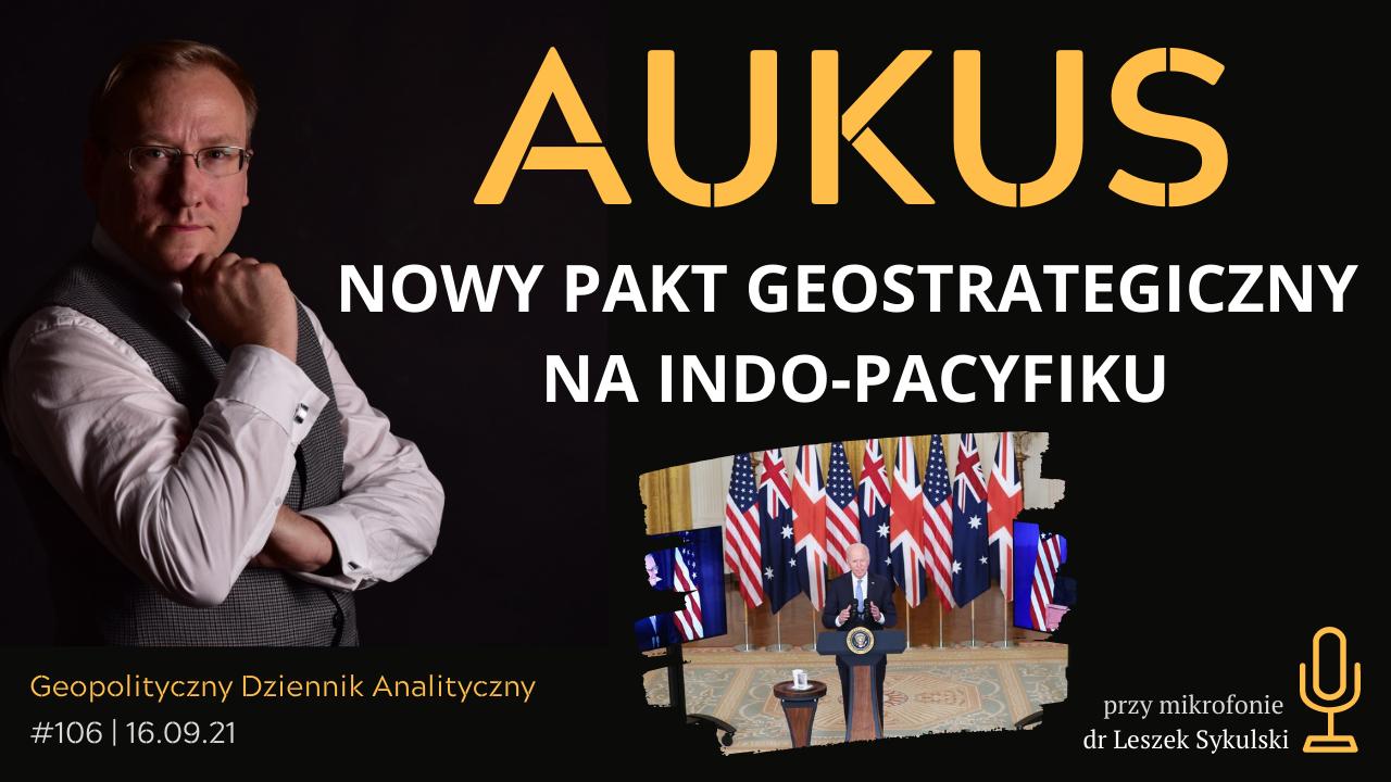 AUKUS – nowy pakt geostrategiczny na IndoPacyfiku