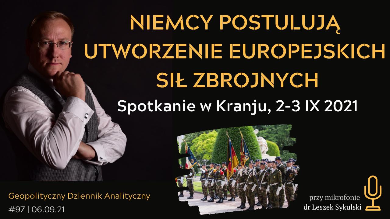 Niemcy postulują utworzenie europejskich sił zbrojnych. Spotkanie w Kranju, 2-3 IX 2021