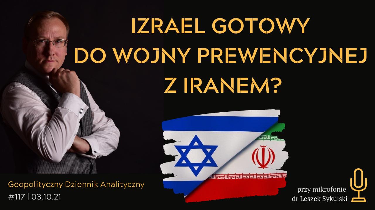 Izrael gotowy do wojny prewencyjnej z Iranem?