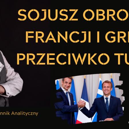 Francja i Grecja w sojuszu obronnym przeciwko Turcji